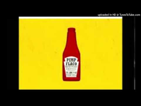 PIMP FLACO -LECHOKE TCHUP