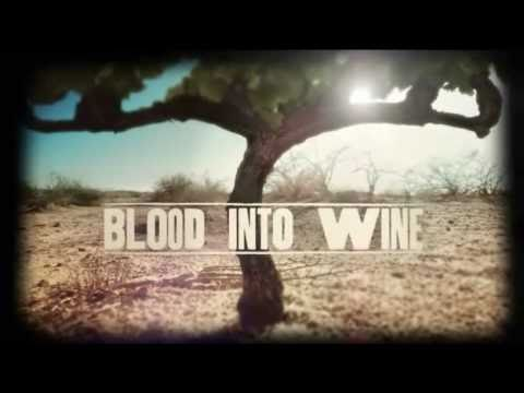 Blood Into Wine Opening