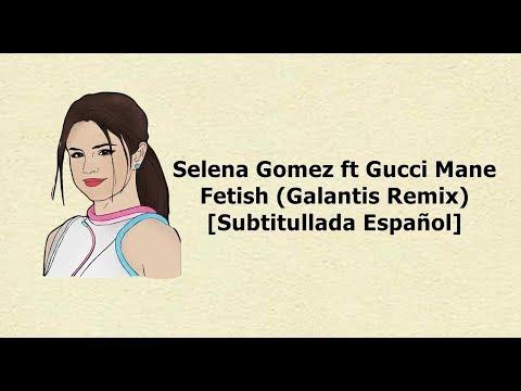 Selena Gomez - Fetish (Galantis Remix) [Subtitullada Español] ft Gucci Mane