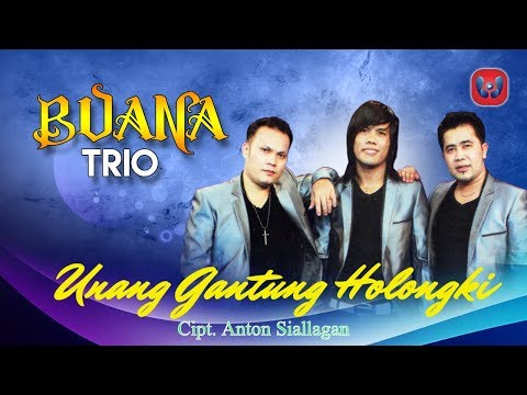 Buana Trio Unang Gantung Holongki [Lagu Batak Official Music Video]