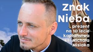 Znak Nieba - ks. Michał Misiak dostał prezent na 10 lecie kapłaństwa