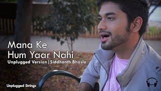 Mana Ke Hum Yaar Nahi   Unplugged Cover by Siddhanth Bhosle   Meri Pyari Bindu   Lyrical  