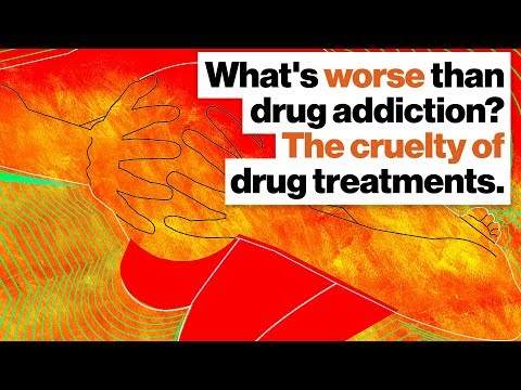 What's worse than drug addiction? The cruelty of drug treatments. | Maia Szalavitz