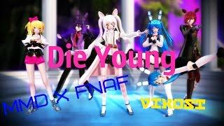 【MMD x FNAF】Die Young