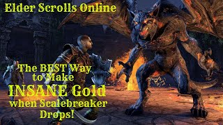 ESO The Best Way to Farm Dreugh Wax to Make INSANE Gold when Scalebreaker Drops!
