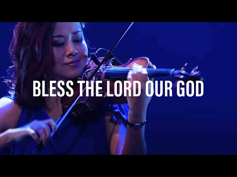 Bless The Lord Our God │ Composed By Pastor Joseph Prince