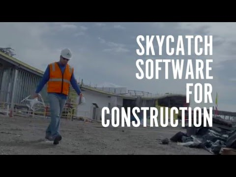 Introducing Skycatch Software for Construction