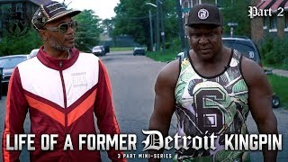 Life of a Former Detroit KINGPIN - Part 2 - Fresh Out: Life After The Penitentiary