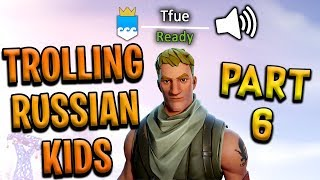 I Used a Voice Changer as Tfue on Fortnite... Part 6 (Trolling Russian Kids)