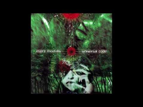 Mere Mortals - Universal Code (Full Album / Álbum Completo)