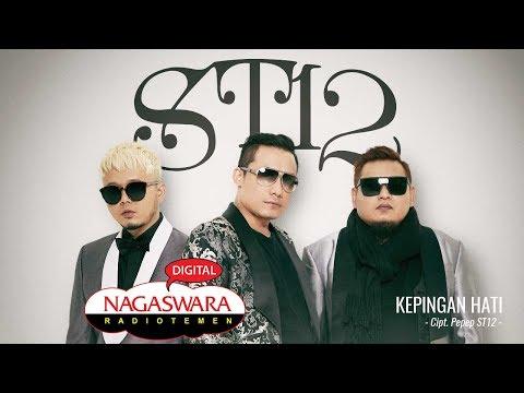 Download ST12 - Kepingan Hati (Official Radio Release) NAGASWARA Mp4 baru