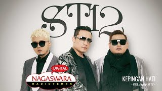 Download lagu ST12 - Kepingan Hati (Official Radio Release) NAGASWARA