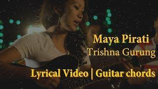 Trishna Gurung - Maya Pirati Lyrical Video   Guitar Chords