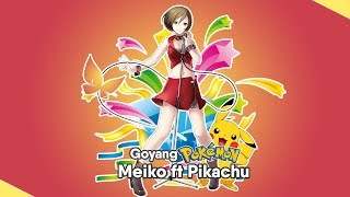 Goyang pokemon - meiko ft pikachu「retuned release」