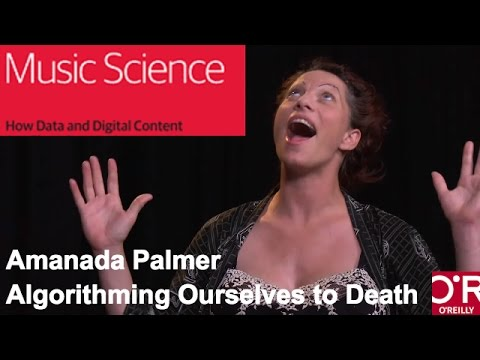 Amanda Palmer and the risk of algorithming ourselves to death