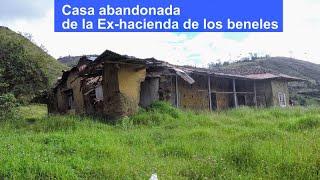 Casa abandonada de la ex Hacienda de los Beneles
