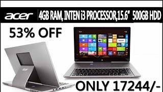 ACER LAPTOP 4GB RAM, I3 PROCESSOR,500GB HDD,WINDOES-8,3RD GENERATION ONLY 17244. 53% DISCOUNT