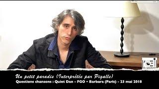 L'Œil du spectacle Interview « Questions chansons » - Quiet Dan - FGO • Barbara - 23 mai 2018