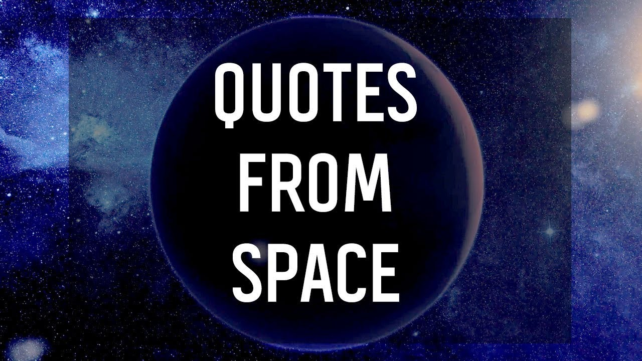 Quotes From Space Youtube