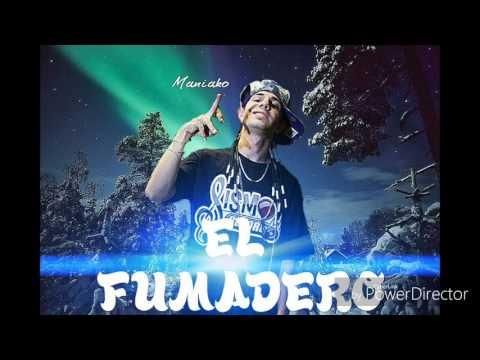 Maniako - El Fumadero - Lo Más Nuevo 2017