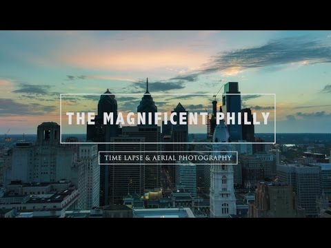 The Magnificent Philly - Time Lapse & Aerial Photography