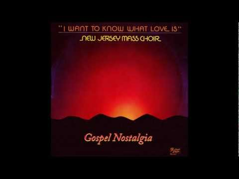 """""""I Want To Know What Love Is"""" (1985) New Jersey Mass Choir"""