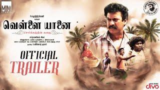 Vellai Yaanai – Official Trailer | Samuthirakani | Subramaniam Shiva | Yogibabu | Santhosh Narayanan