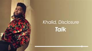 (한글가사) Khalid, Disclosure - Talk