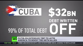 Putin kicks off Latin America trip by writing off 90% of Cuba