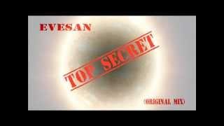 Evesan - Top Tecret (Original Mix)
