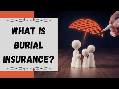 What Is Burial/Funeral Insurance?