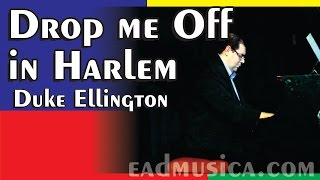Drop me off in harlem - Duke Ellington