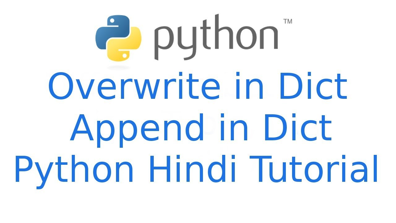 Dictionary Python How to overwrite in dict append in dict   Python Tutorial