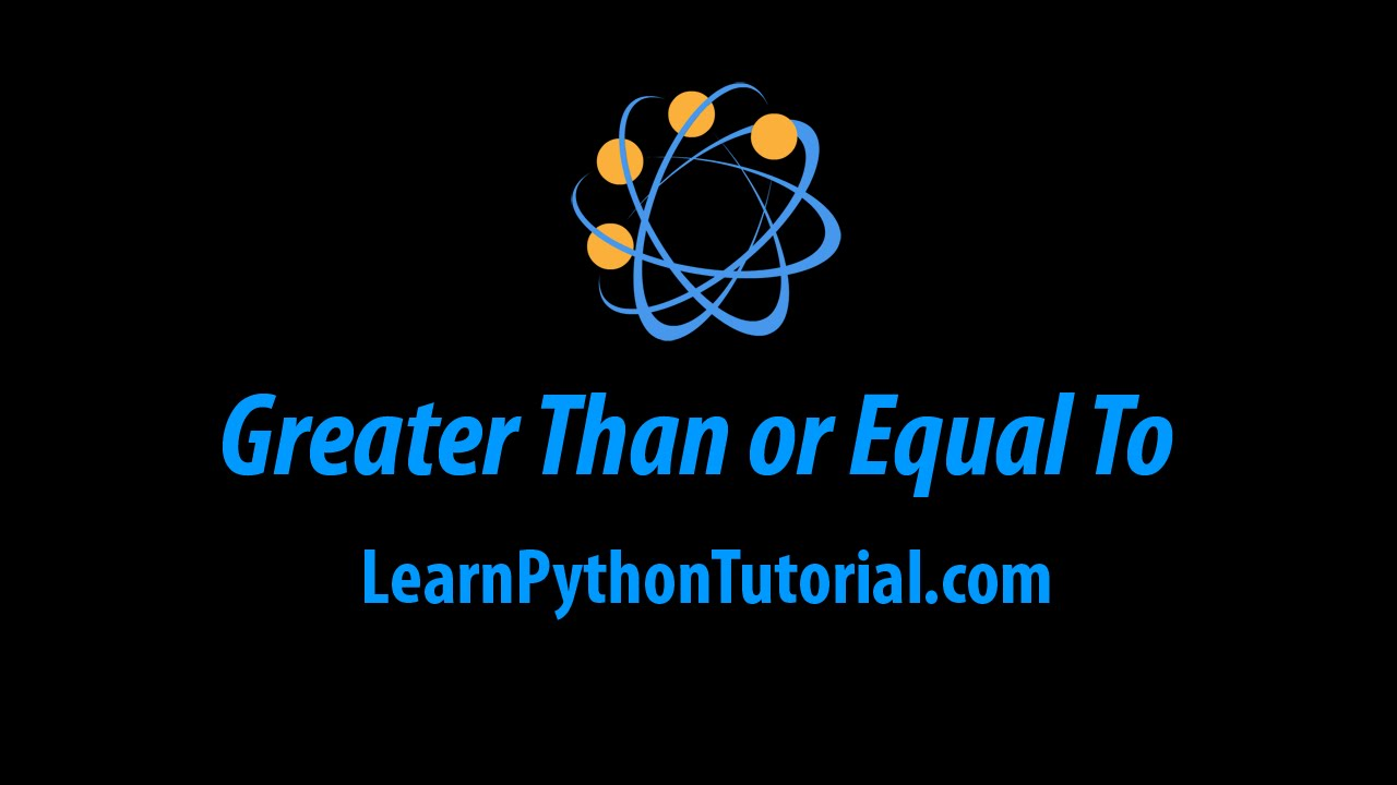 Python Greater Than Or Equal To Comparison Operator Youtube