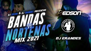 Bandas Vs Norteñas Mix 2021   DJ Edson Feat. @DJ Erandes
