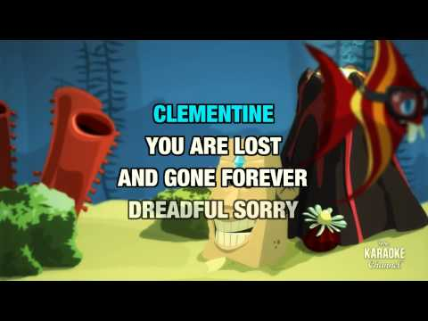 """Clementine in the Style of """"Traditional"""" with lyrics (no lead vocal)"""