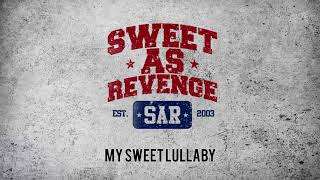 Sweet As Revenge My Sweet Lullaby Official Audio
