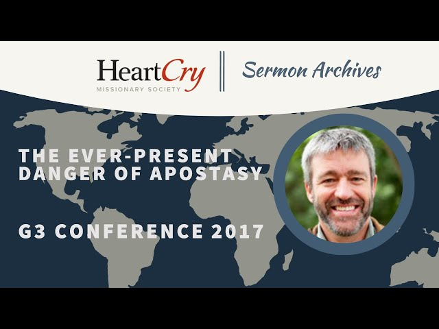 Paul Washer | The Ever-Present Danger of Apostasy | G3 Conference 2017