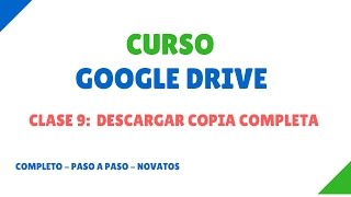 Clase 9: Descargar Copia de Seguridad Completa de Google Drive