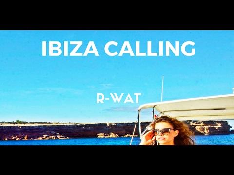 R-WAT / Ibiza Calling