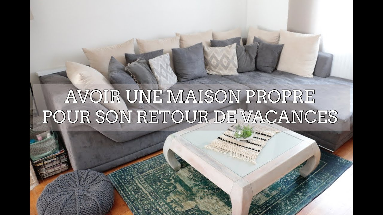 Astuces maison propre pour un retour de vacances zen organisation youtube - Astuce maison propre ...