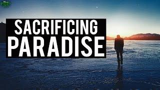 Do You Really Want To Sacrifice Paradise?