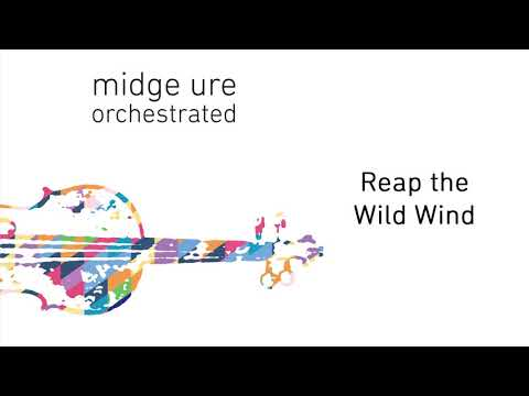 Midge Ure - Reap The Wild Wind (Orchestrated) (Official Audio)