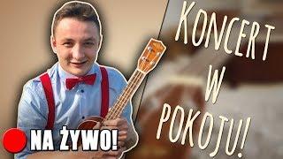 Koncert w pokoju + UKULELE DO WYGRANIA! :) - Na żywo