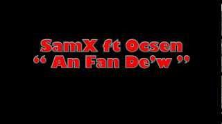 SamX ft Ocsen - An Fan Dè