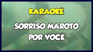POR VOCÊ - SORRISO MAROTO / VERSÃO KARAOKÊ