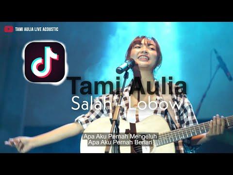 SALAH LOBOW [ LIRIK ] TAMI AULIA LIVE