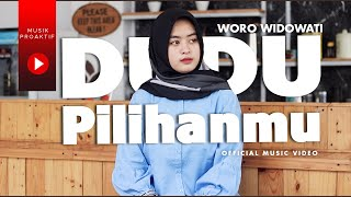 Woro Widowati - Dudu Pilihanmu (Official Music Video)