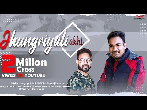 Jhangryali Akhi \\Latest Video 2019 \\ SINGER \\Dhanraj Sorya \\ Music \\ Sanjay Rana