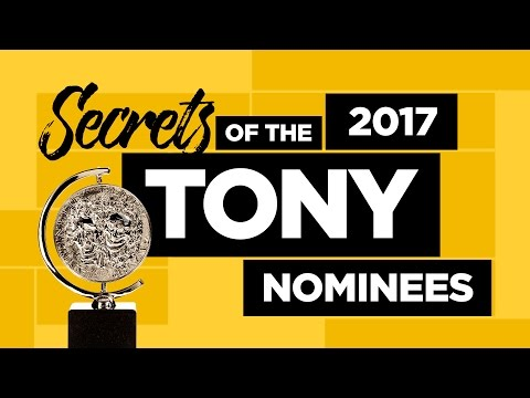 Secrets of the 2017 Tony Nominees
